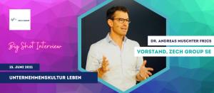 "IZ Karrierewoche Tagungsprogramm BIG SHOT Interview ""Unternehmenskultur leben Dr. Andreas Muschter FRICS, Vorstand, Zech Group SE"